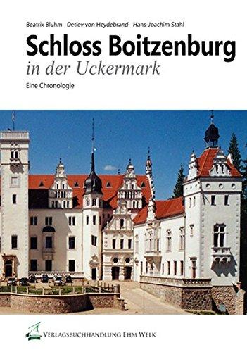 9783981170375: Schloss Boitzenburg in der Uckermark: Zur Geschichte und Gegenwart des Schlosses und seiner Parkanlage