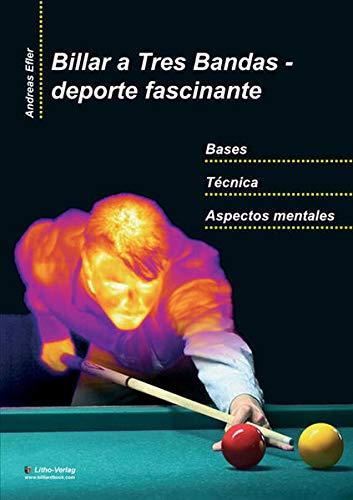 9783981171310: Billar a Tres Bandas - Deporte Fascinante: Bases - Tecnica - Aspectos Mentales (Spanish Edition)