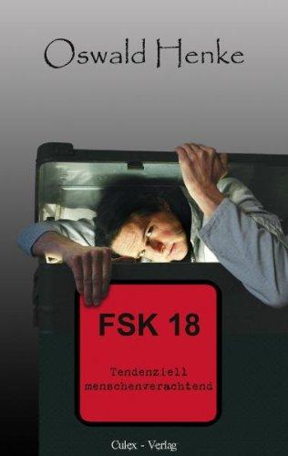 9783981176896: FSK 18: Tendenziell Menschenverachtend
