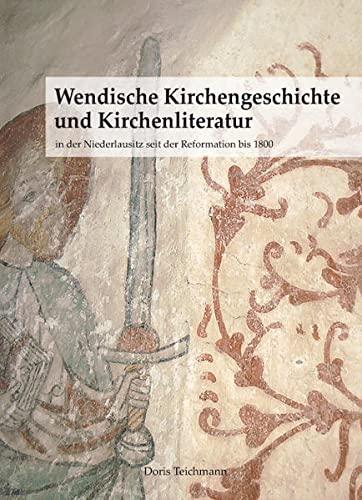 9783981180046: Wendische Kirchengeschichte und Kirchenliteratur: in der Niederlausitz seit der Reformation bis 1800