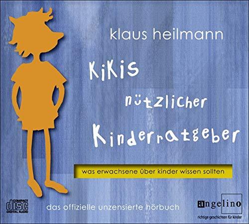 9783981182873: Kikis nützlicher Kinderratgeber: Was Erwachsene über Kinder wissen sollten