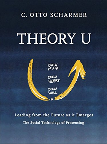 9783981185904: Theory U: Leading from the Future as it Emerges