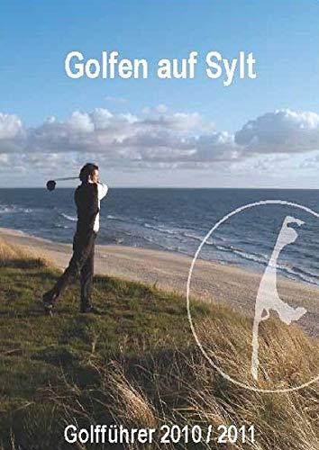 9783981186147: Golfen auf Sylt: Golff�hrer 2010/2011