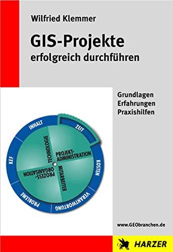 9783981189919: GIS-Projekte erfolgreich durchführen: Grundlagen Erfahrungen Praxishilfen