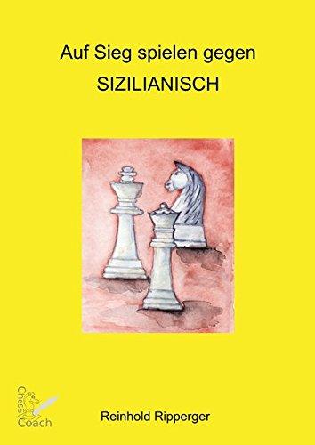 9783981190519: Auf Sieg spielen gegen Sizilianisch