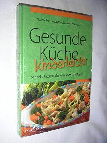 9783981191004: Gesunde Küche - kinderleicht: Schnelle ...