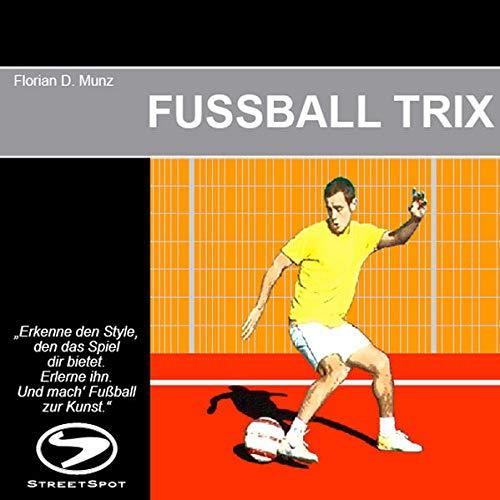 Fussball Trix: Erkenne den Style, den das: Florian D. Munz