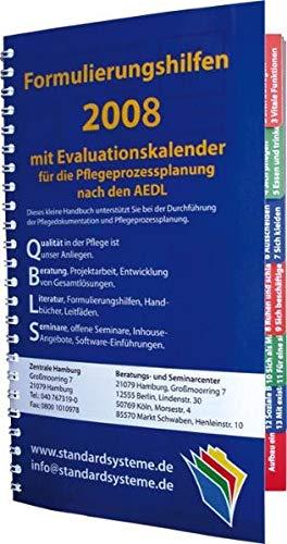 9783981202908: Formulierungshilfen 2008 für die Pflegeprozessplanung nach den AEDL: Mit Evaluationskalender 2008