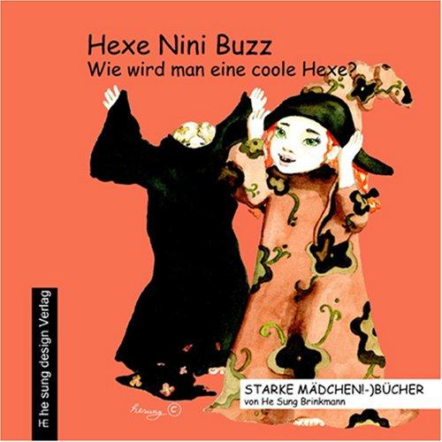 9783981206708: Hexe Nini Buzz - Wie wird man eine coole Hexe?