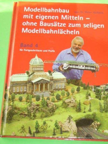 9783981209112: Modellbahnbau mit eigenen Mitteln - ohne Bausätze zum seligen Modellbahnlächeln (Das selige Modellbahnlächeln für Fortgeschrittene und Profis - Band 4)) (Livre en allemand)