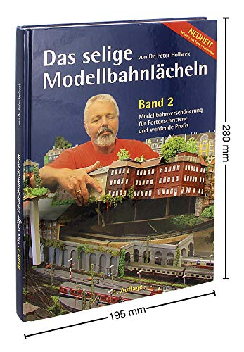 9783981209136: Modellbahnverschönerungen von leicht bis anspruchsvoll (Das selige Modellbahnlächeln - Band 2)