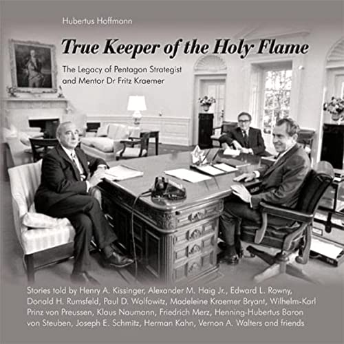 9783981211054: True Keeper of the Holy Flame - The Legacy of Pentagon Strategist and Mentor Dr Fritz Kraemer