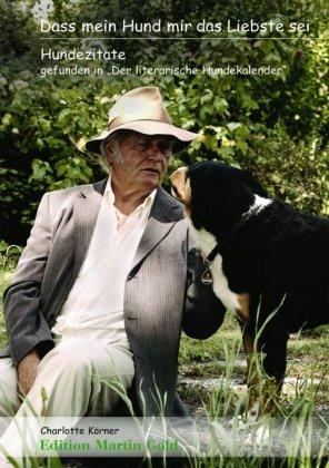 9783981216967: Dass du mir das Liebste seist: Hundezitate gefunden in