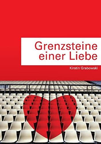 Grenzsteine einer Liebe: Roman: Kirstin Grabowski