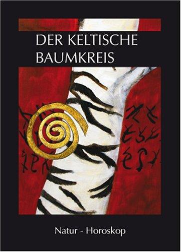 9783981230307: Der keltische Baumkreis: Natur-Horoskop