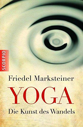 9783981244229: Yoga: Die Kunst des Wandels