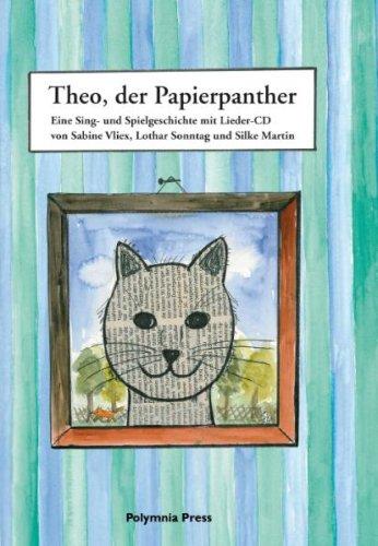 9783981245608: Theo, der Papierpanther: Eine Sing- und Spielgeschichte mit Lieder-CD