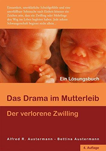 Das Drama im Mutterleib - Der verlorene Zwilling: KÃ nigsweg Verlag
