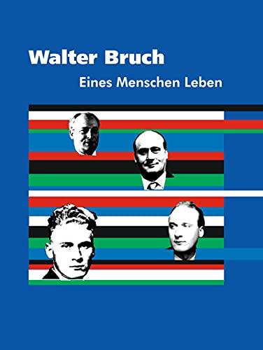 Walter Bruch - Eines Menschen Leben: n/a