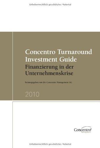 9783981250114: Concentro Turnaround Investment Guide 2010: Finanzierung in der Unternehmenskrise