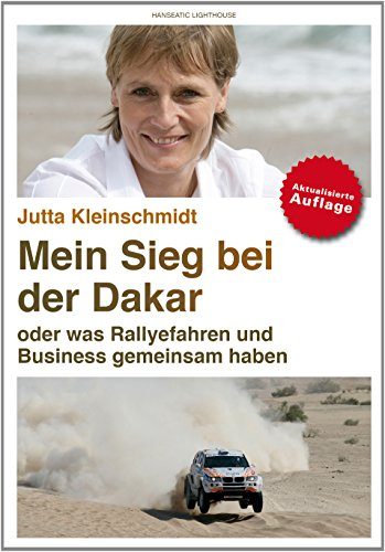 Mein Sieg bei der Dakar oder was Rallyefahren und Busines gemeinsam haben: Jutta Kleinschmidt