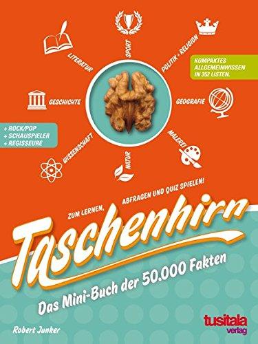 9783981267426: Taschenhirn: Das Mini-Buch der 50.000 Fakten. Allgemeinbildung in 352 Listen