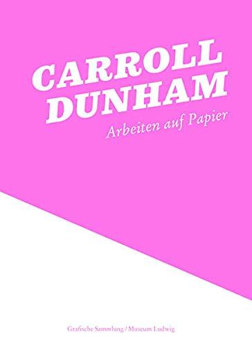 Carroll Dunham: Arbeiten auf Papier: Kirsty Bell