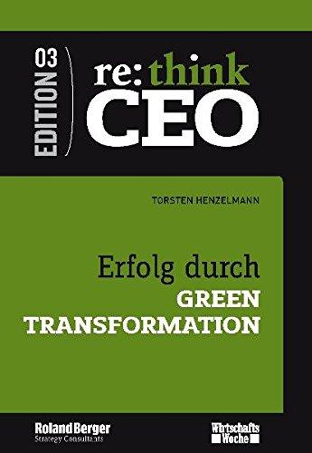 Erfolg durch Green Transformation: re:think CEO Edition 3 - Torsten Henzelmann