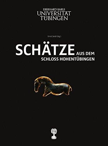 9783981273649: Schätze aus dem Schloss Hohentübingen: Ausgewählte Objekte aus den Sammlungen des Museums der Universitäts Tübingen MUT