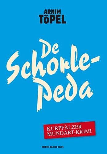 9783981277388: De Schorle-Peda: Ein Fall für Mister Nochdenkerles