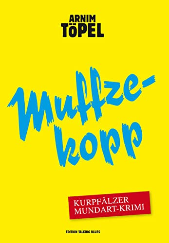 9783981277395: Muffzekopp - Zweiter Fall für Mister Nochdenkerles: Kurpfälzer Mundartkrimi