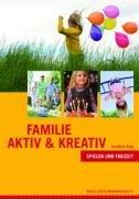 9783981286601: Familie aktiv & kreativ: Spielen und Freizeit