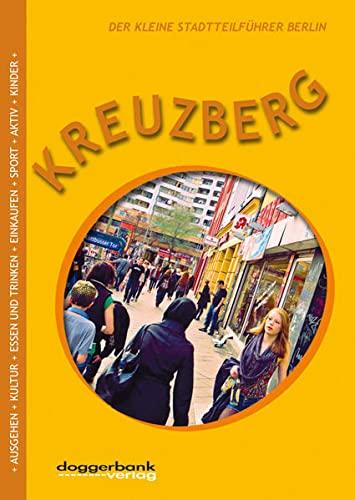 Kreuzberg: Der kleine Stadtteilführer Berlin: Berger, Christine; Wilke, Phillip