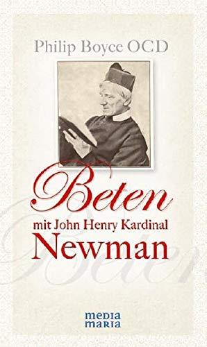 Beten mit John Henry Kardinal Newman - Boyce, Philip