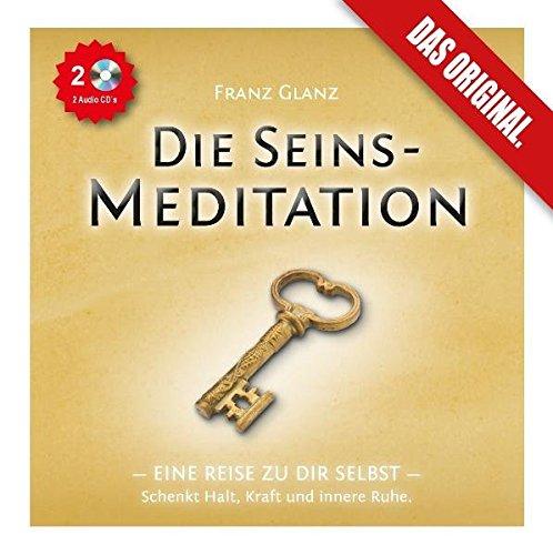 9783981302912: Die Seins-Meditation - Eine Reise zu Dir selbst. (2 Audio-CDs)