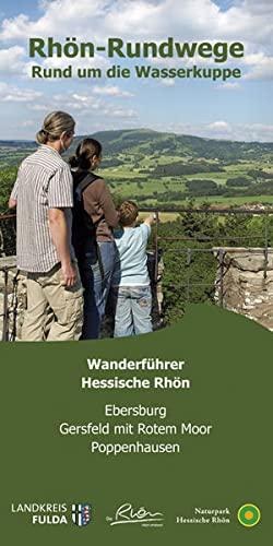 Rhön-Rundwege Rund um die Wasserkuppe: Wanderführer Hessische Rhön. Ebersburg, Gersfeld mit Rotem Moor, Poppenhausen (Pamphlet)
