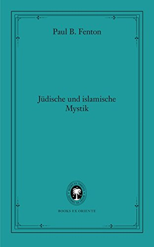 9783981313031: Jüdische und islamische Mystik