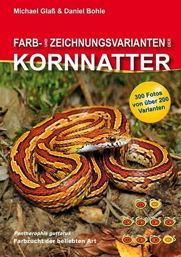 9783981317664: Farb- und Zeichnungsvarianten der Kornnatter