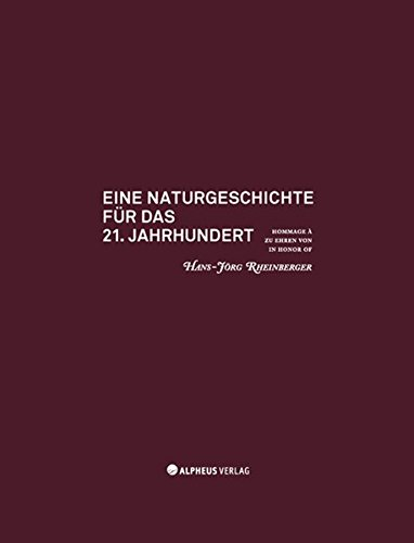 Eine Naturgeschichte für das 21. Jahrhundert (Hrsg.: Abt. III d. Max-Planck-Inst. f. ...