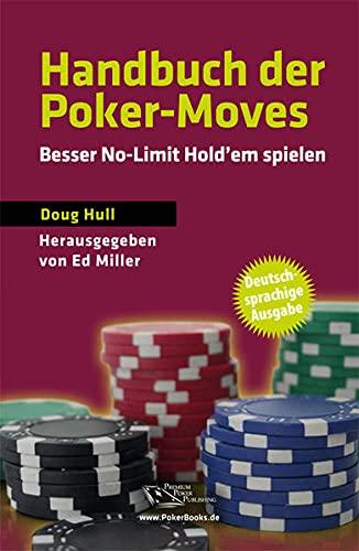 9783981322996: Handbuch der Poker-Moves: Besser No-Limit Hold'em spielen