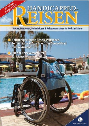 9783981323320: Handicapped-Reisen: Hotels, Pensionen, Ferienhäuser und Reiseveranstalter für Rollstuhlfahrer
