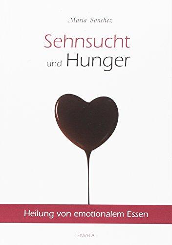 Sehnsucht und Hunger - Sanchez, Maria