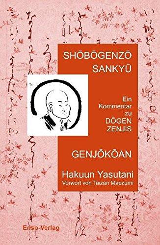 9783981350401: Shobogenzo Sankyu Genjokoan: Ein Kommentar zu Dogen Zenjis Genjokoan