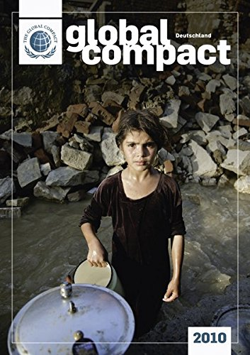 Global Compact Deutschland 2010: Jahrbuch des deutschen UN Global Compact Netzwerkes - Georg Kell; Elmer Lenzen; Moira Feil; Reiner Treptow