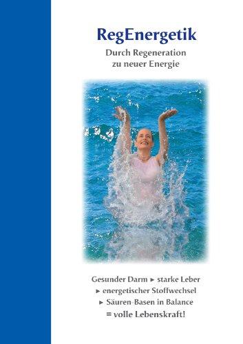 9783981356106: RegEnergetik - Durch Regeneration zu neuer Energie