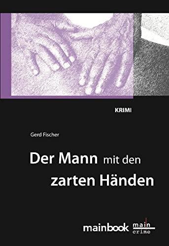 9783981357110: Der Mann mit den zarten Händen: Krimi