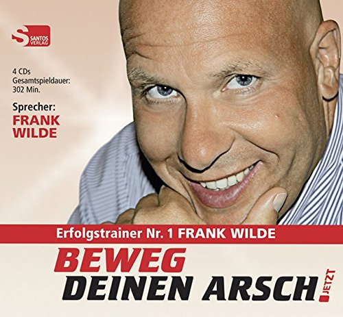 Wilde, F: Beweg Deinen Arsch JETZT/4 CDs - Frank Wilde