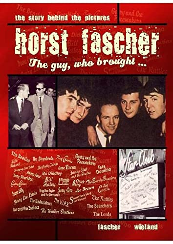 9783981368208: Horst Fascher - The Guy, who brought -