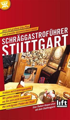9783981372830: Schräggastroführer Stuttgart: Wir gehen dahin, wo Sie sich nicht hintrauen. Eine Theken-Kooperation mit dem Stadtmagazin LIFT Stuttgart.