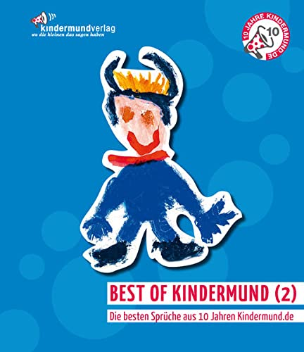 9783981376685: Best of Kindermund (2): Die besten Sprüche aus 10 Jahren Kindermund.de